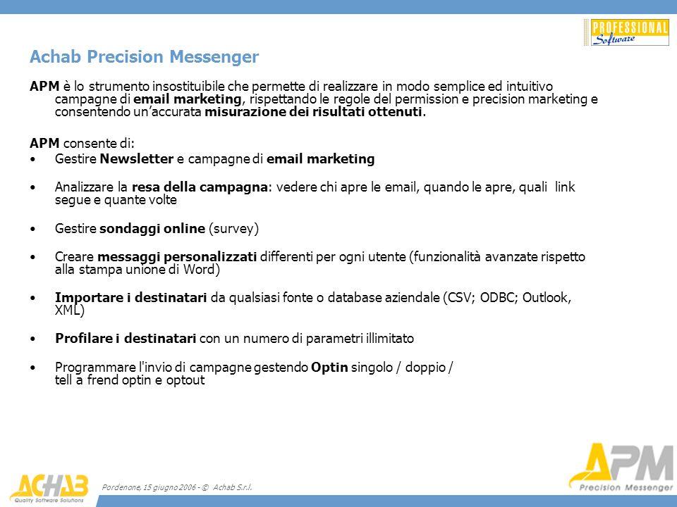 Pordenone, 15 giugno 2006 - © Achab S.r.l. Achab Precision Messenger APM è lo strumento insostituibile che permette di realizzare in modo semplice ed