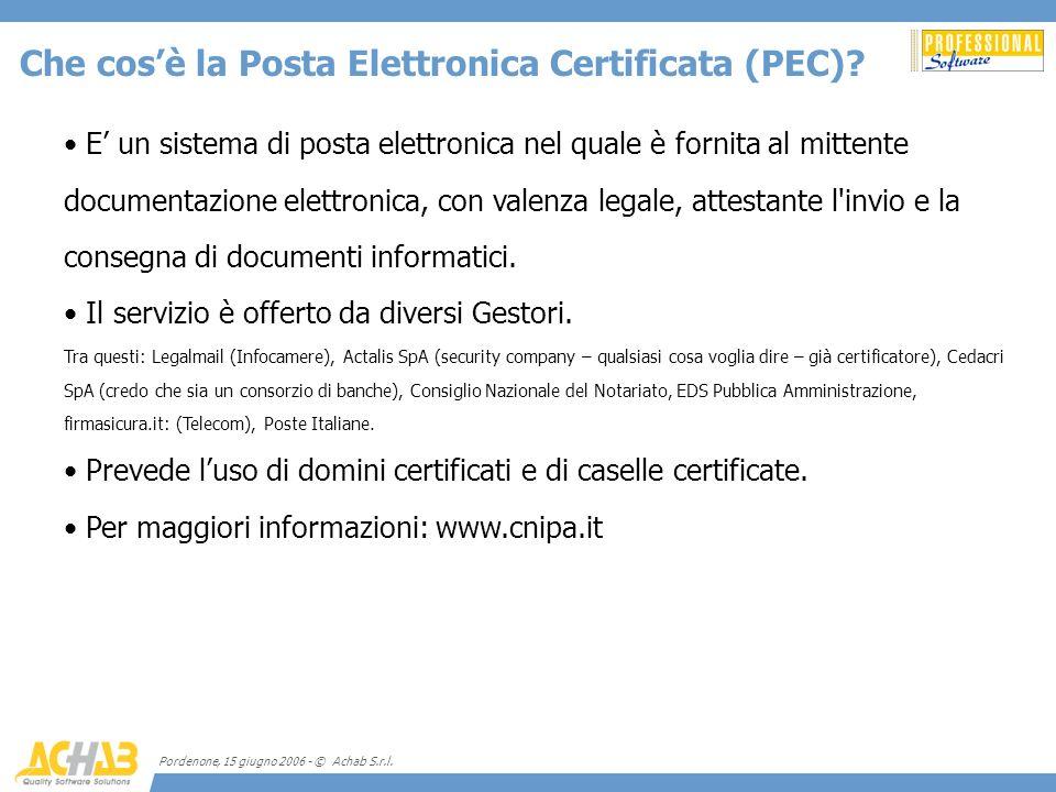 Pordenone, 15 giugno 2006 - © Achab S.r.l. E un sistema di posta elettronica nel quale è fornita al mittente documentazione elettronica, con valenza l