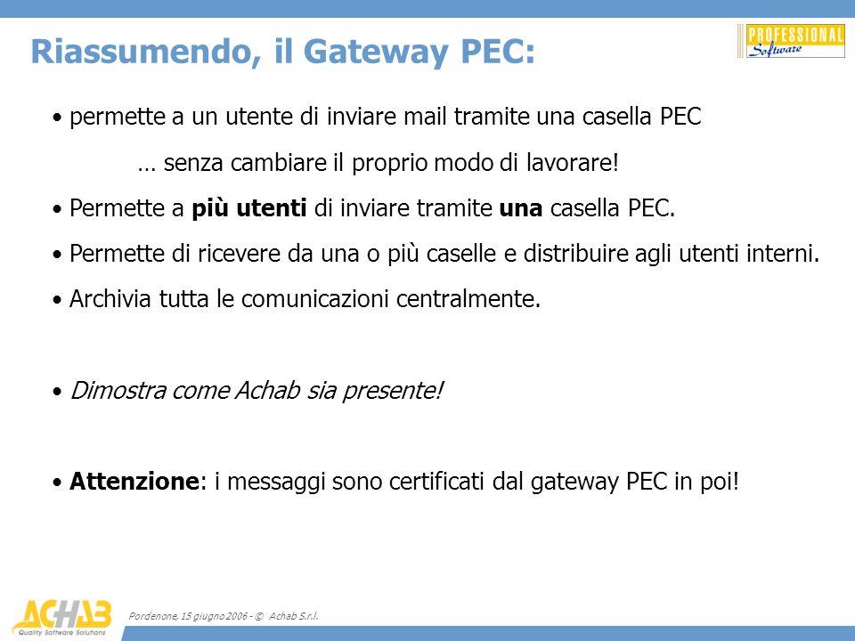 Pordenone, 15 giugno 2006 - © Achab S.r.l. permette a un utente di inviare mail tramite una casella PEC … senza cambiare il proprio modo di lavorare!