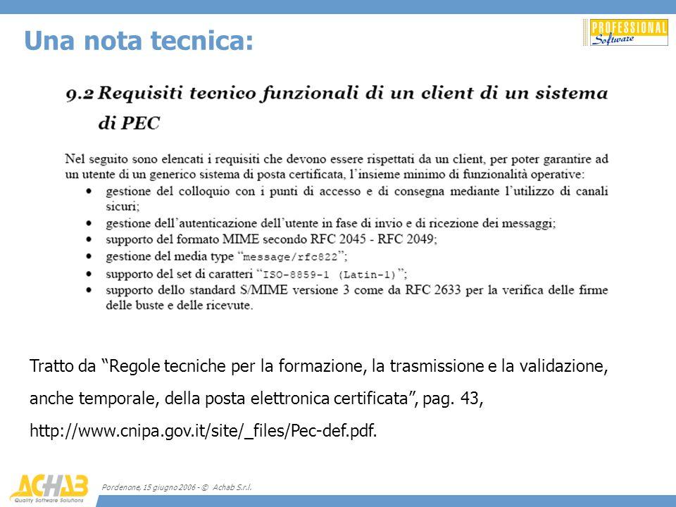 Pordenone, 15 giugno 2006 - © Achab S.r.l. Tratto da Regole tecniche per la formazione, la trasmissione e la validazione, anche temporale, della posta
