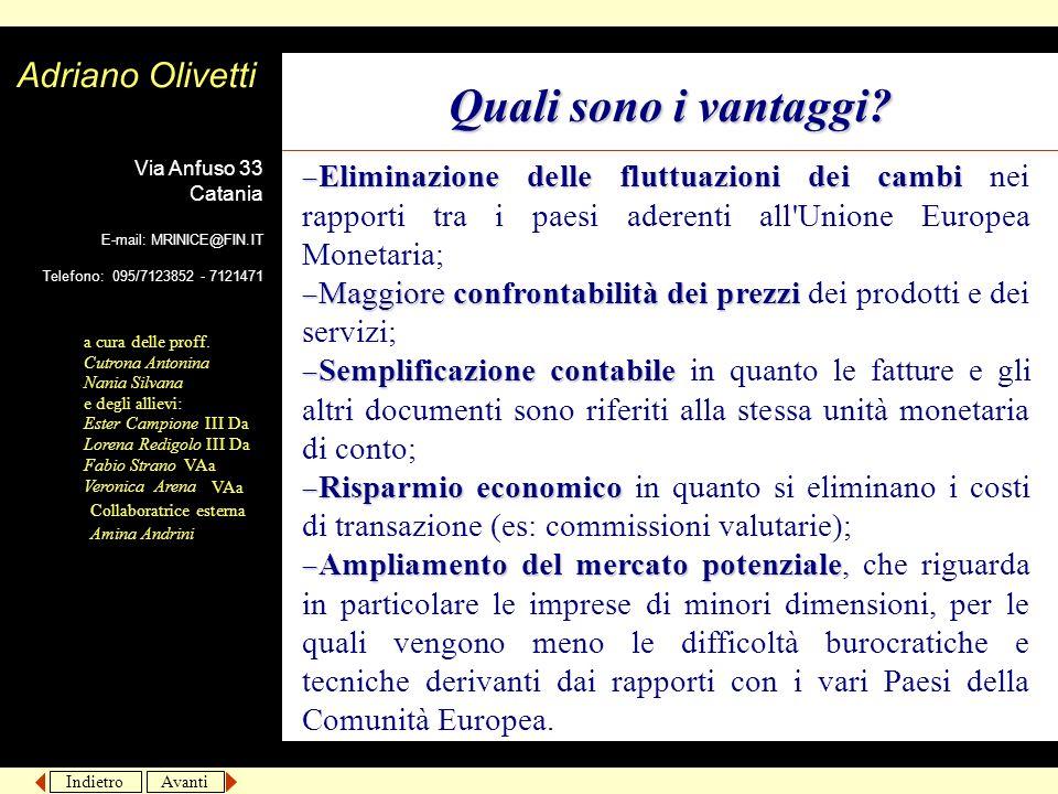 Indietro Avanti Via Anfuso 33 Catania E-mail: MRINICE@FIN.IT Telefono: 095/7123852 - 7121471 Adriano Olivetti a cura delle proff.