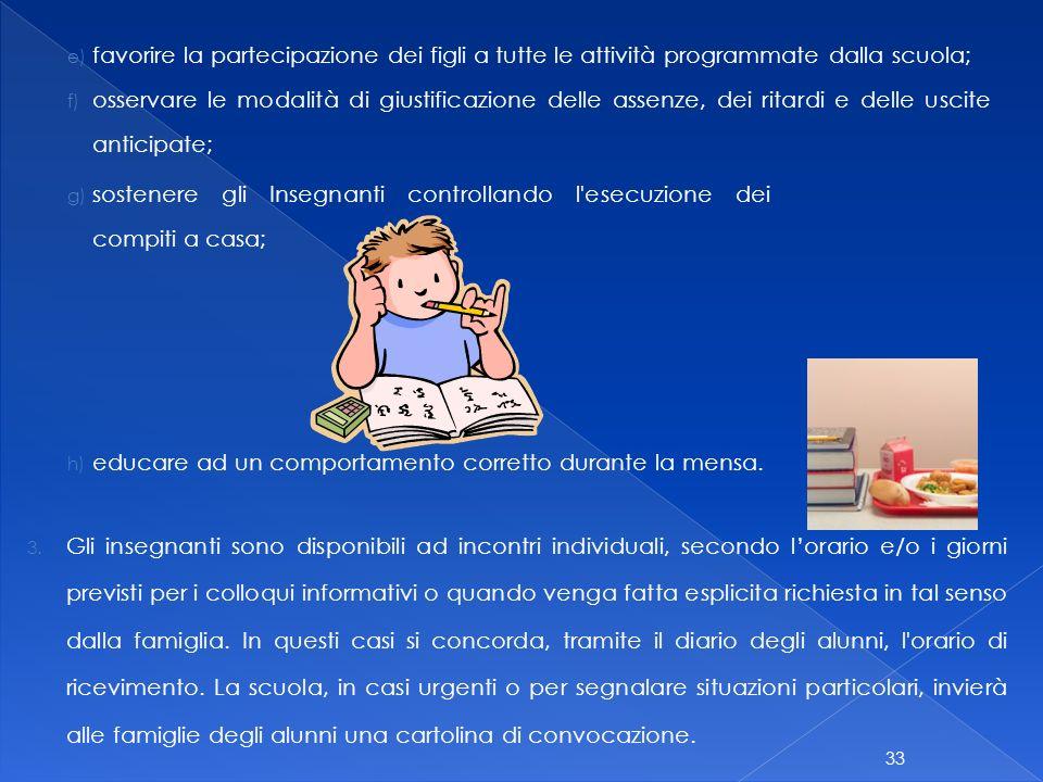 32 Indicazioni 1. I genitori sono i responsabili più diretti dell'educazione e dell'istruzione dei propri figli e pertanto hanno il dovere di condivid