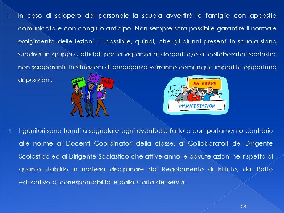 33 e) favorire la partecipazione dei figli a tutte le attività programmate dalla scuola; f) osservare le modalità di giustificazione delle assenze, de
