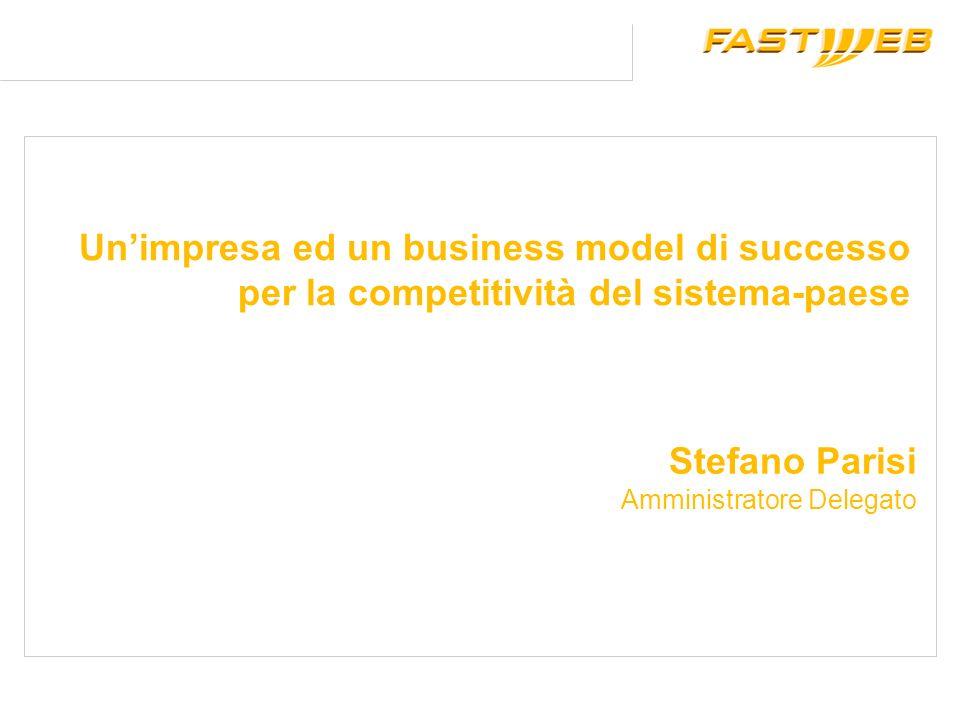 Unimpresa ed un business model di successo per la competitività del sistema-paese Stefano Parisi Amministratore Delegato