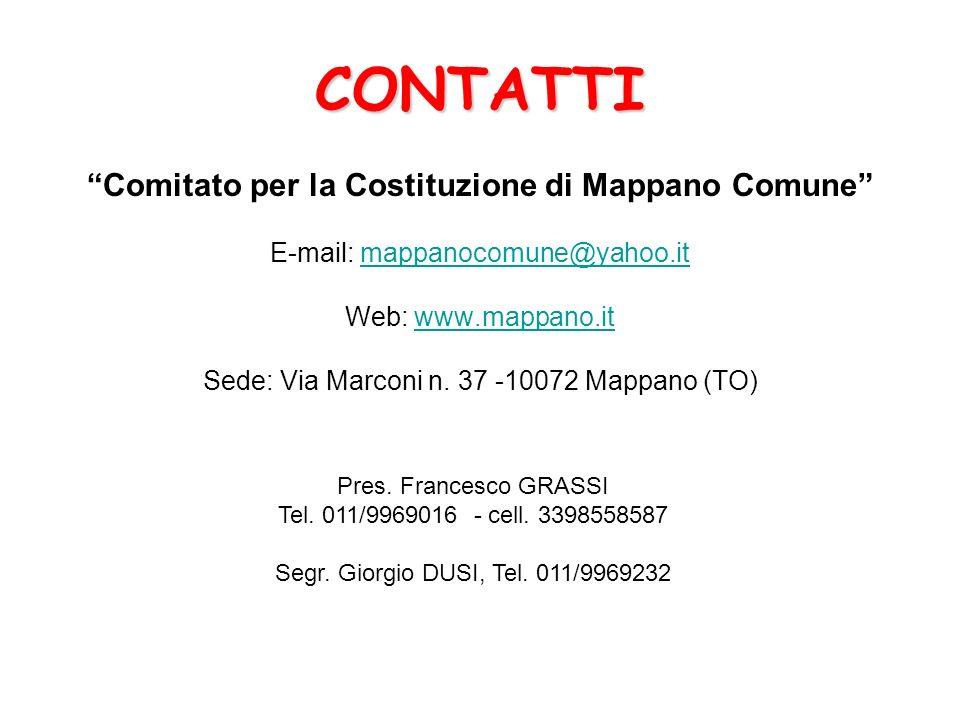 CONTATTI Comitato per la Costituzione di Mappano Comune E-mail: mappanocomune@yahoo.itmappanocomune@yahoo.it Web: www.mappano.itwww.mappano.it Sede: V