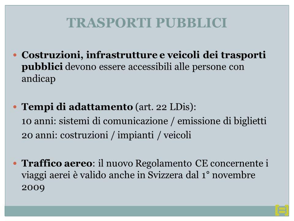 Costruzioni, infrastrutture e veicoli dei trasporti pubblici devono essere accessibili alle persone con andicap Tempi di adattamento (art.