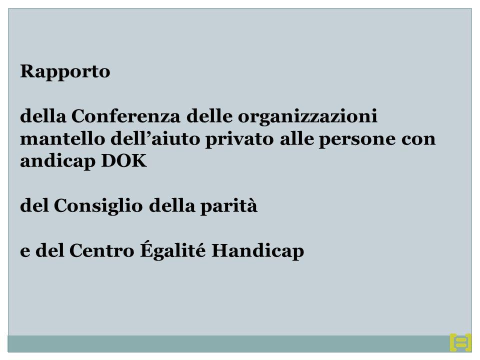 Rapporto della Conferenza delle organizzazioni mantello dellaiuto privato alle persone con andicap DOK del Consiglio della parità e del Centro Égalité Handicap