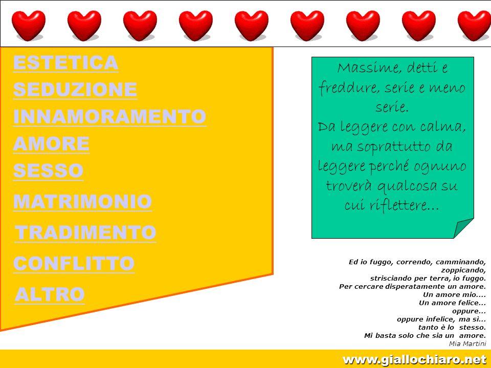 www.giallochiaro.net AMORE Ed io fuggo, correndo, camminando, zoppicando, strisciando per terra, io fuggo. Per cercare disperatamente un amore. Un amo