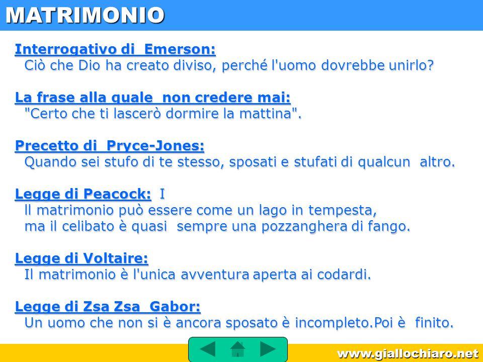 www.giallochiaro.net Interrogativo di Emerson: Ciò che Dio ha creato diviso, perché l'uomo dovrebbe unirlo? La frase alla quale non credere mai: