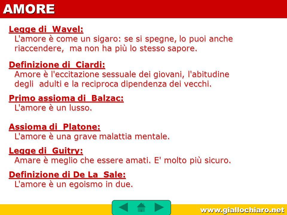 www.giallochiaro.net Legge di Wavel: L'amore è come un sigaro: se si spegne, lo puoi anche riaccendere, ma non ha più lo stesso sapore. Definizione di