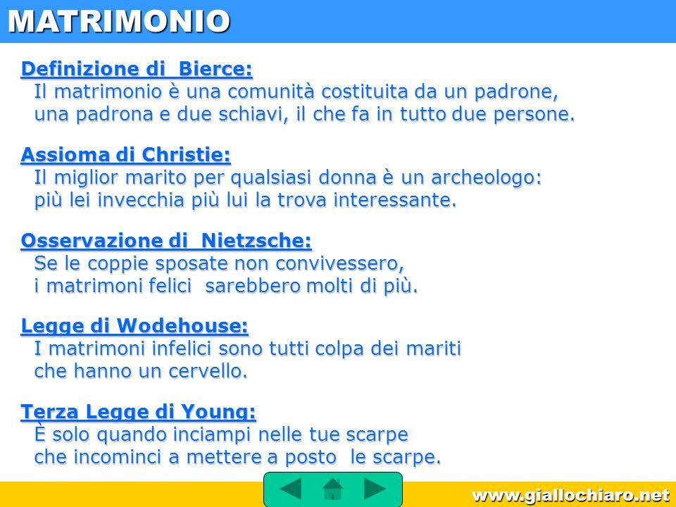 www.giallochiaro.net Definizione di Bierce: Il matrimonio è una comunità costituita da un padrone, una padrona e due schiavi, il che fa in tutto due p
