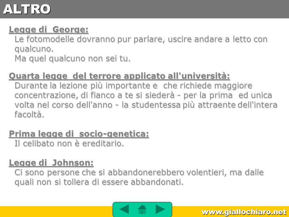 www.giallochiaro.net Legge di George: Le fotomodelle dovranno pur parlare, uscire andare a letto con qualcuno. Ma quel qualcuno non sei tu. Quarta leg