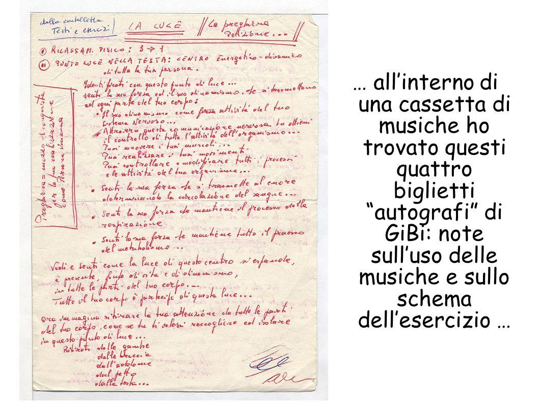 … allinterno di una cassetta di musiche ho trovato questi quattro biglietti autografi di GiBi: note sulluso delle musiche e sullo schema dellesercizio …