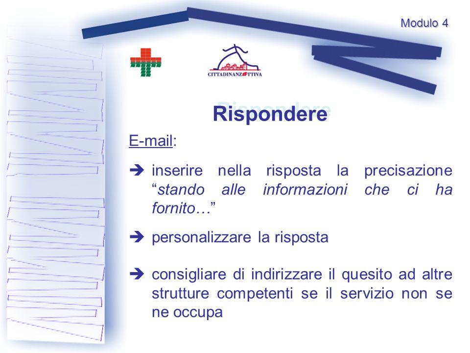 Rispondere E-mail: inserire nella risposta la precisazionestando alle informazioni che ci ha fornito… personalizzare la risposta consigliare di indiri