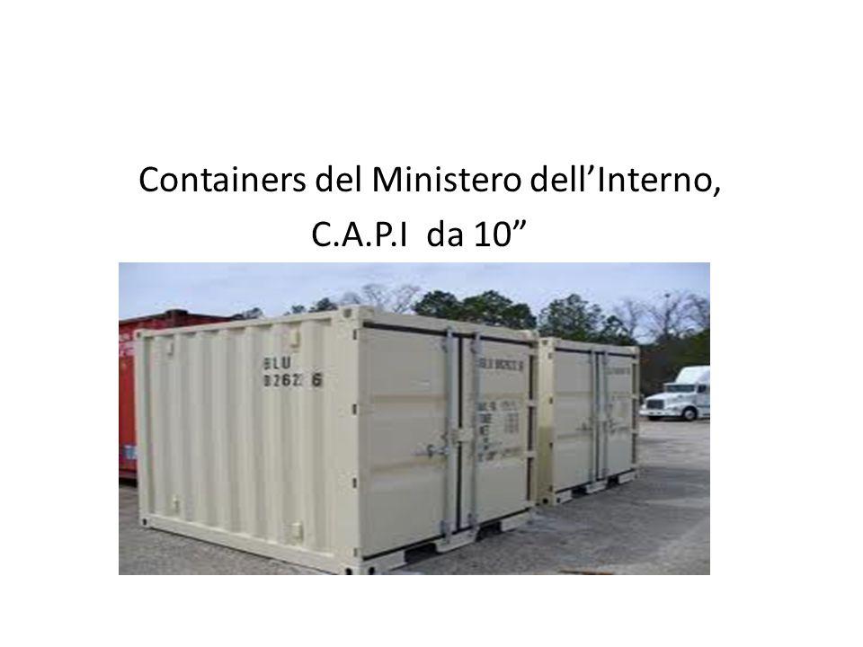 Containers del Ministero dellInterno, C.A.P.I da 10