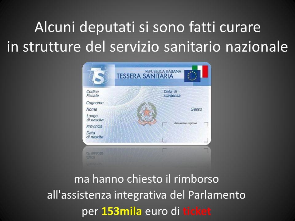 ma hanno chiesto il rimborso all'assistenza integrativa del Parlamento per 153mila euro di ticket Alcuni deputati si sono fatti curare in strutture de