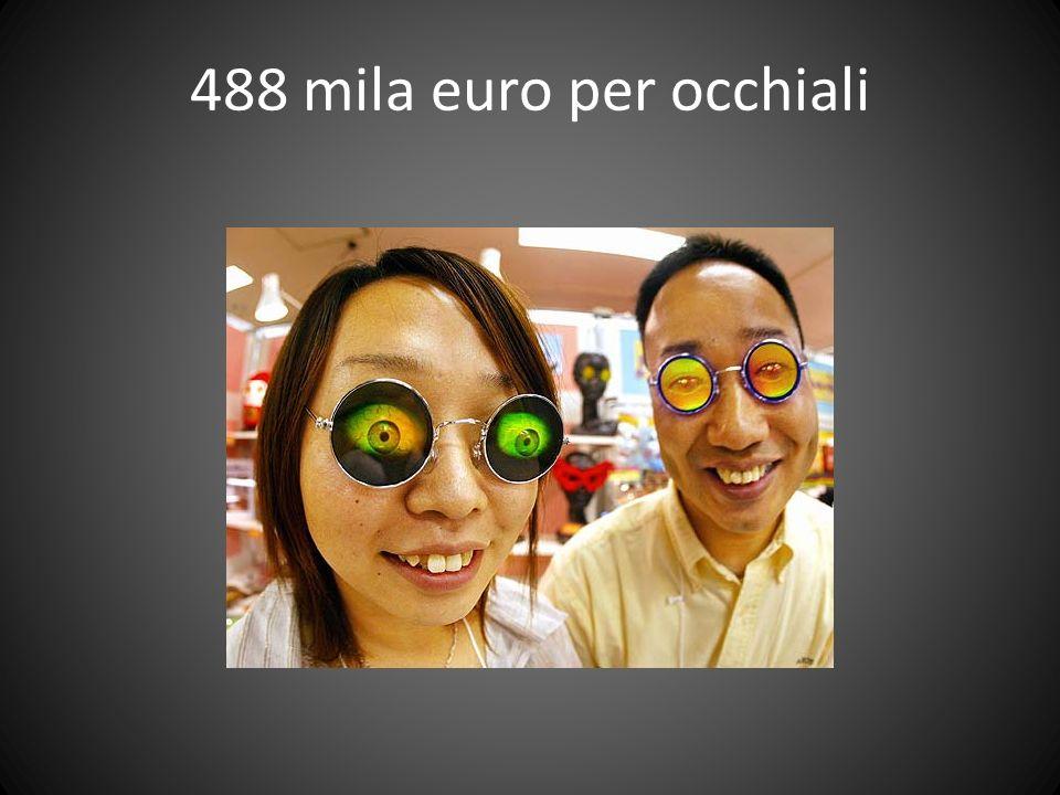 488 mila euro per occhiali