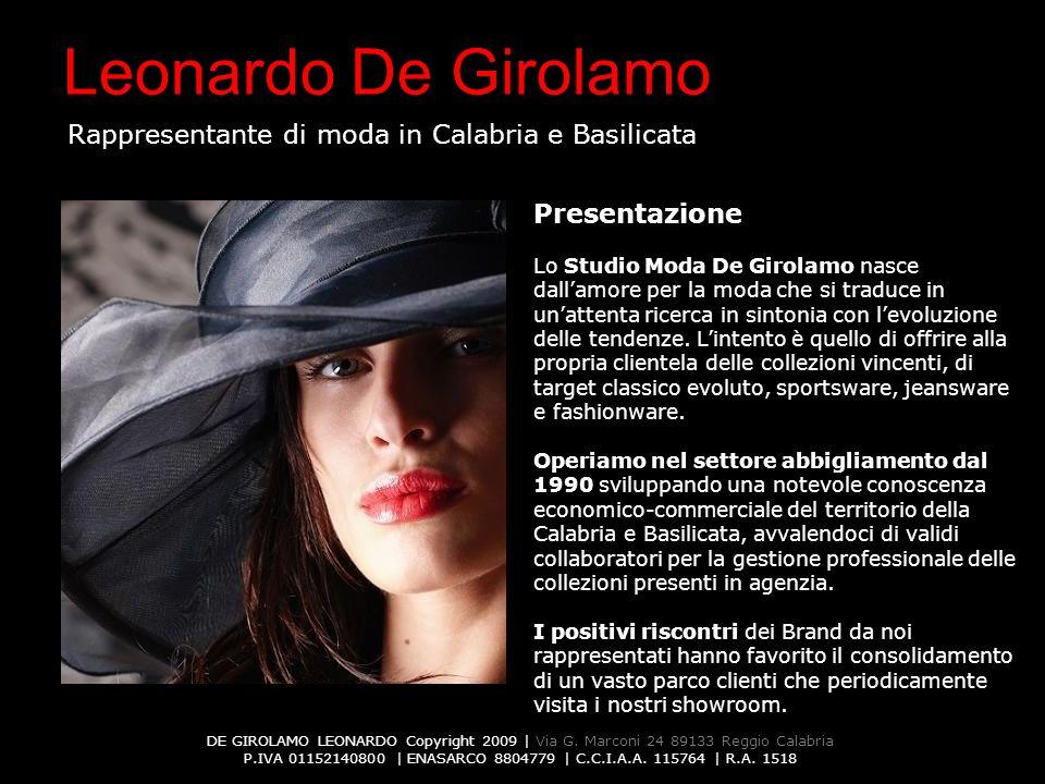 DE GIROLAMO LEONARDO Copyright 2009 | Via G. Marconi 24 89133 Reggio Calabria P.IVA 01152140800 | ENASARCO 8804779 | C.C.I.A.A. 115764 | R.A. 1518 Leo