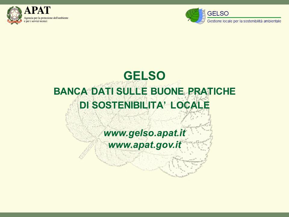 www.gelso.apat.it www.apat.gov.it GELSO BANCA DATI SULLE BUONE PRATICHE DI SOSTENIBILITA LOCALE