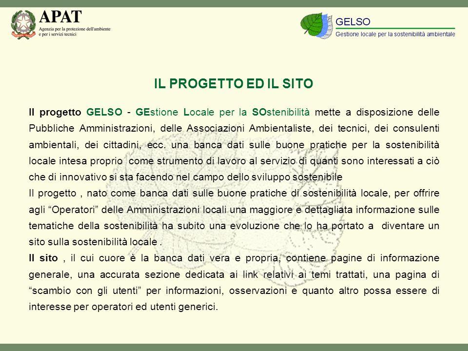 Il progetto GELSO - GEstione Locale per la SOstenibilità mette a disposizione delle Pubbliche Amministrazioni, delle Associazioni Ambientaliste, dei tecnici, dei consulenti ambientali, dei cittadini, ecc.