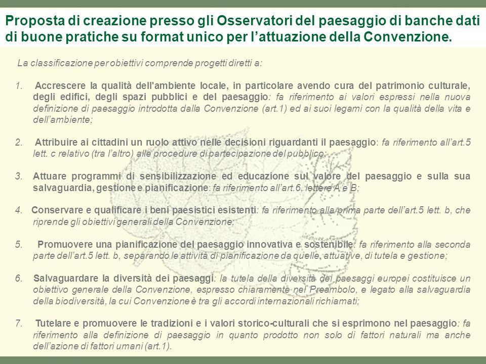 La classificazione per obiettivi comprende progetti diretti a: 1.