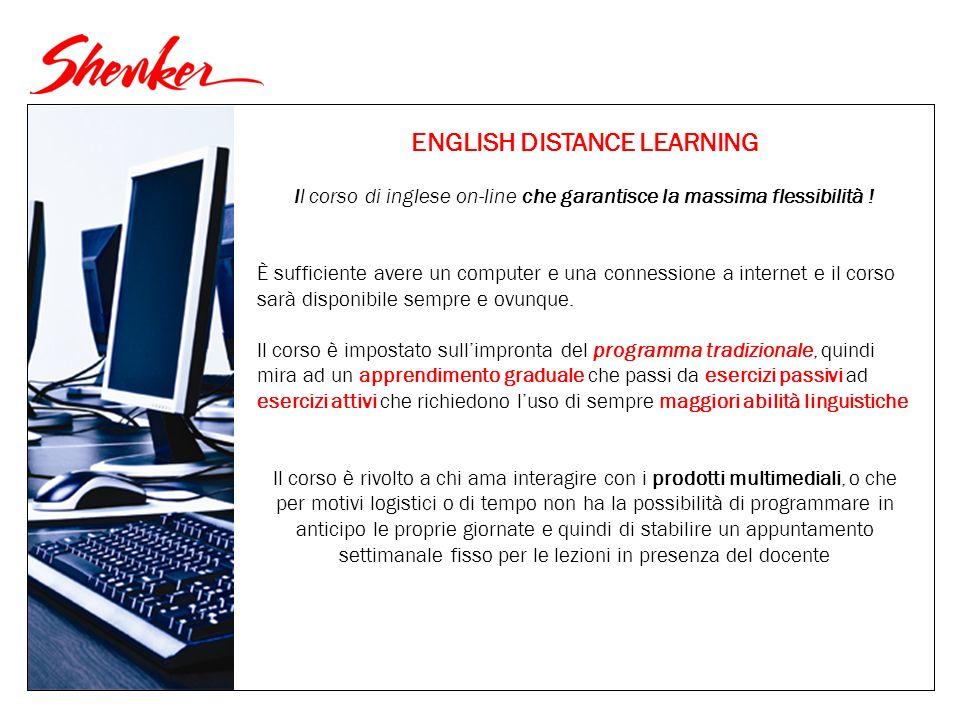 ENGLISH DISTANCE LEARNING Il corso di inglese on-line che garantisce la massima flessibilità .