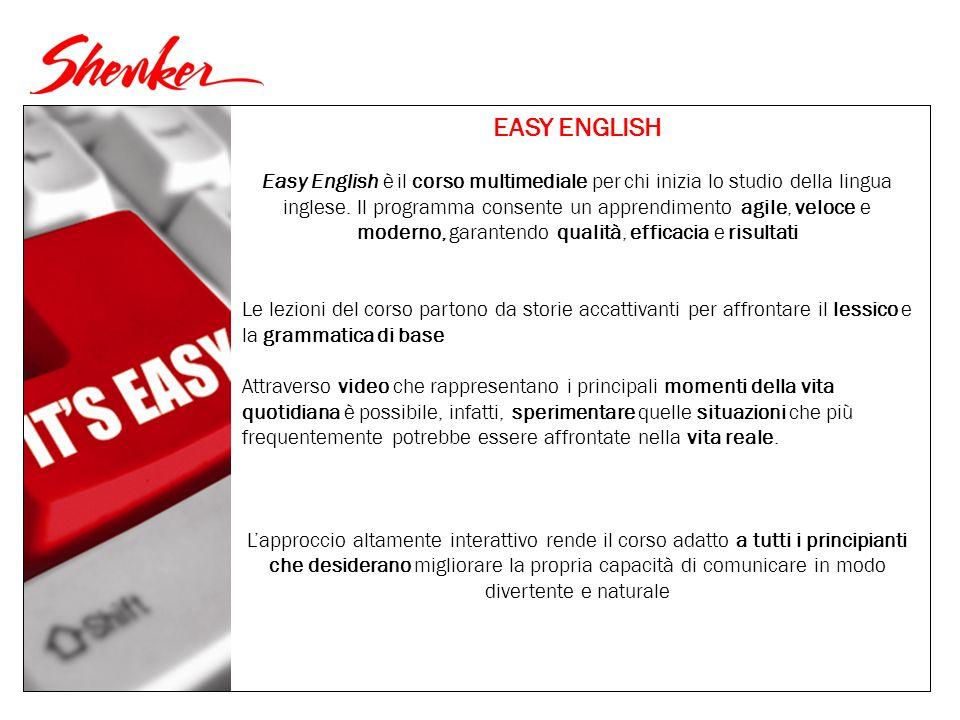 EASY ENGLISH Easy English è il corso multimediale per chi inizia lo studio della lingua inglese.
