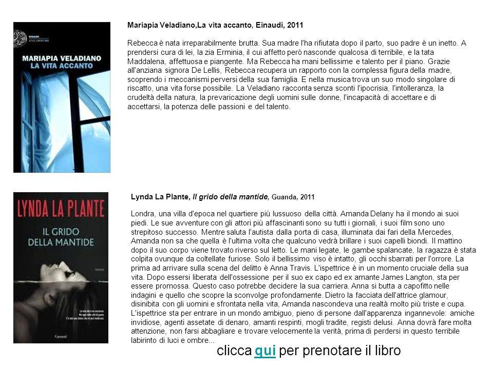 Mariapia Veladiano,La vita accanto, Einaudi, 2011 Rebecca è nata irreparabilmente brutta.