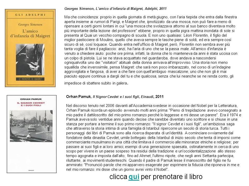 Georges Simenon, Lamico dinfanzia di Maigret, Adelphi, 2011 Ma che coincidenza: proprio in quella giornata di metà giugno, con l'aria tiepida che entr
