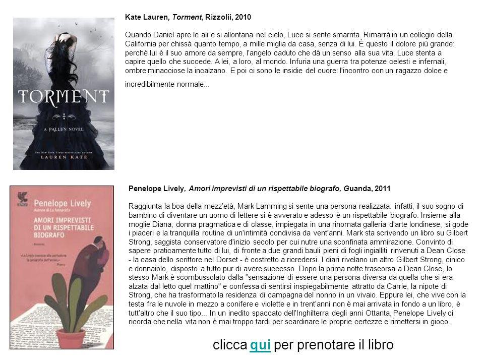 Kate Lauren, Torment, Rizzolii, 2010 Quando Daniel apre le ali e si allontana nel cielo, Luce si sente smarrita.