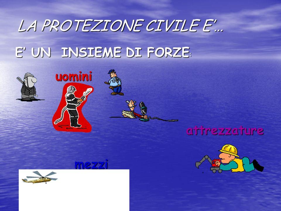 Chi partecipa alla protezione civile deve essere disponibile a fare qualsiasi attività, anche in situazioni disagiate senza curarsi della propria cult