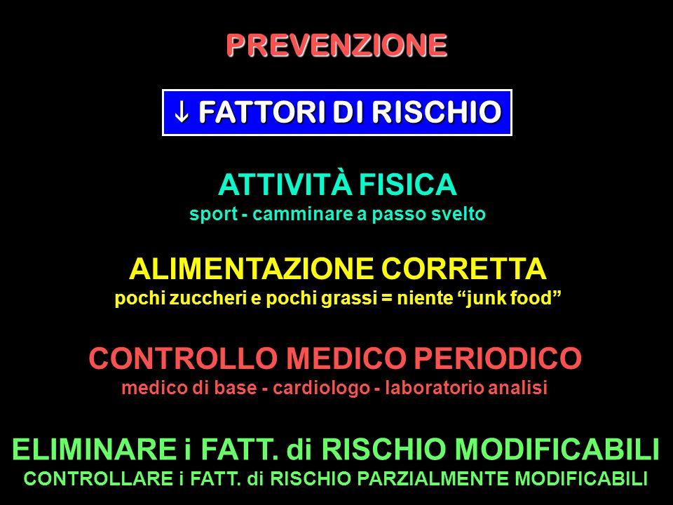FATTORI DI RISCHIO FATTORI DI RISCHIO ATTIVITÀ FISICA sport - camminare a passo svelto ALIMENTAZIONE CORRETTA pochi zuccheri e pochi grassi = niente j