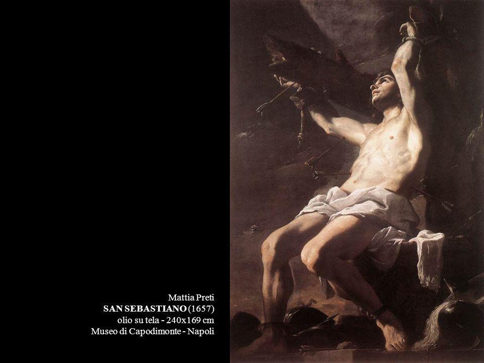 Mattia Preti SAN SEBASTIANO (1657) olio su tela - 240x169 cm Museo di Capodimonte - Napoli