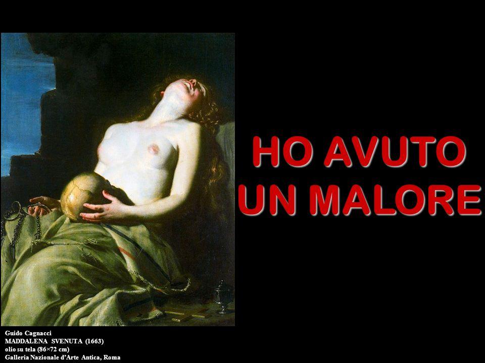 HO AVUTO UN MALORE Guido Cagnacci MADDALENA SVENUTA (1663) olio su tela (86×72 cm) Galleria Nazionale dArte Antica, Roma