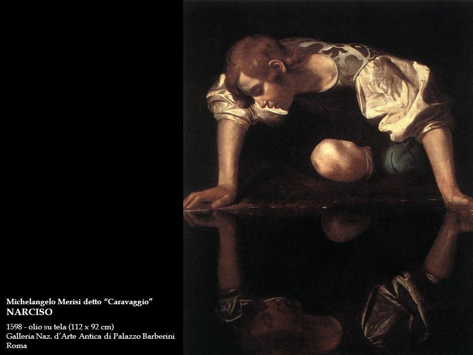 Michelangelo Merisi detto Caravaggio NARCISO 1598 - olio su tela (112 x 92 cm) Galleria Naz. dArte Antica di Palazzo Barberini Roma
