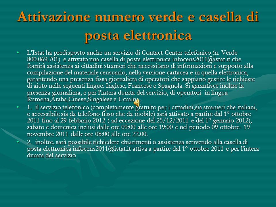 Attivazione numero verde e casella di posta elettronica L Istat ha predisposto anche un servizio di Contact Center telefonico (n.