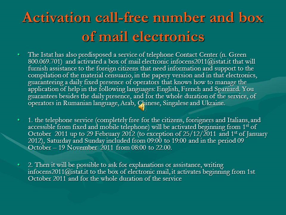 Attivazione numero verde e casella di posta elettronica L'Istat ha predisposto anche un servizio di Contact Center telefonico (n. Verde 800.069.701) e