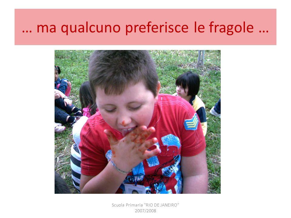 … ma qualcuno preferisce le fragole … Scuola Primaria
