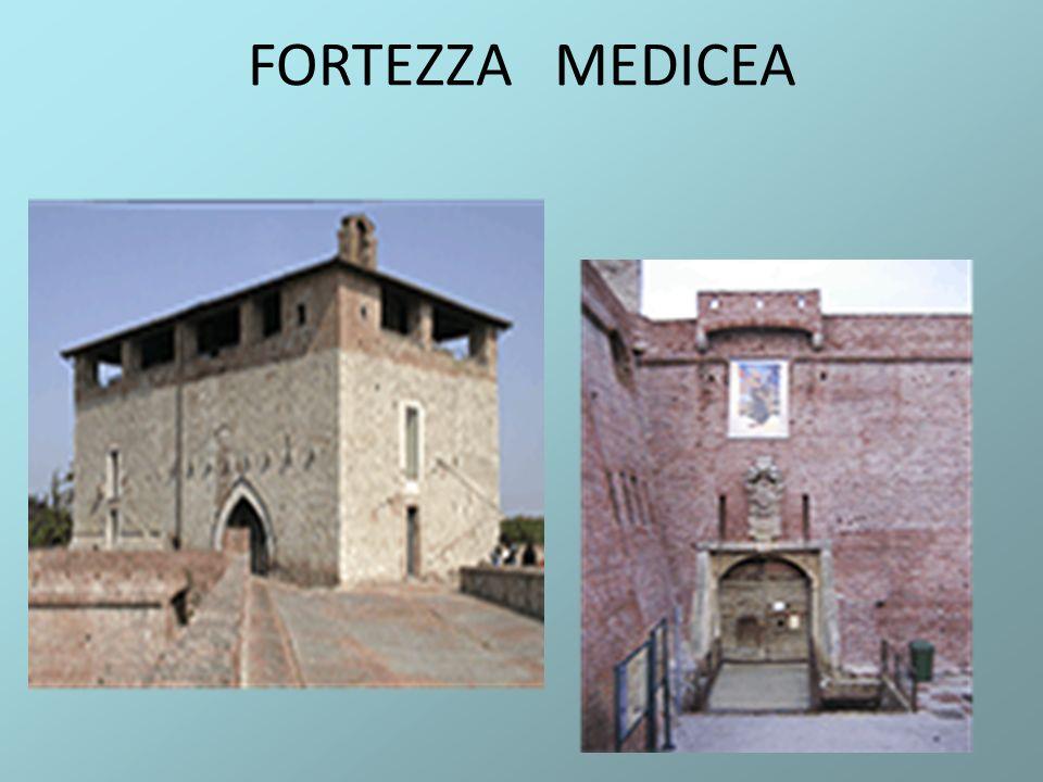 FORTEZZA MEDICEA Fortalezza Melicea