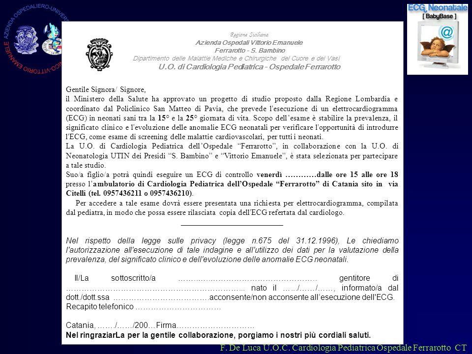F. De Luca U.O.C. Cardiologia Pediatrica Ospedale Ferrarotto CT Gentile Signora/ Signore, il Ministero della Salute ha approvato un progetto di studio