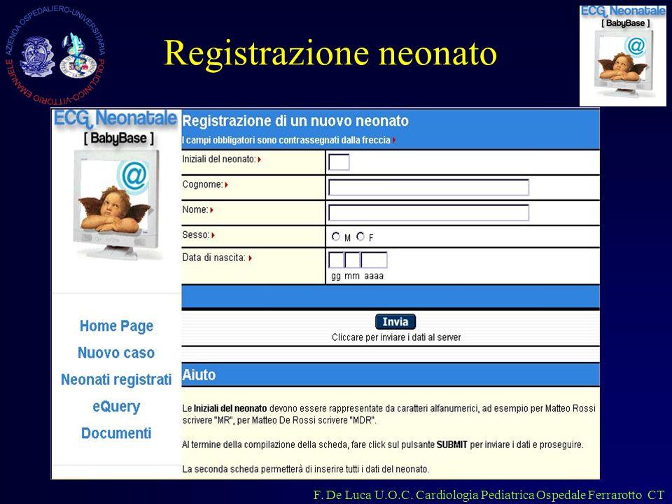 F. De Luca U.O.C. Cardiologia Pediatrica Ospedale Ferrarotto CT Registrazione neonato