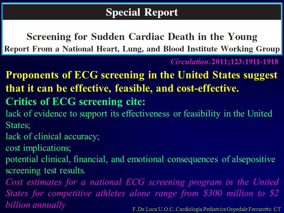 F. De Luca U.O.C. Cardiologia Pediatrica Ospedale Ferrarotto CT Circulation. 2011;123:1911-1918 Proponents of ECG screening in the United States sugge