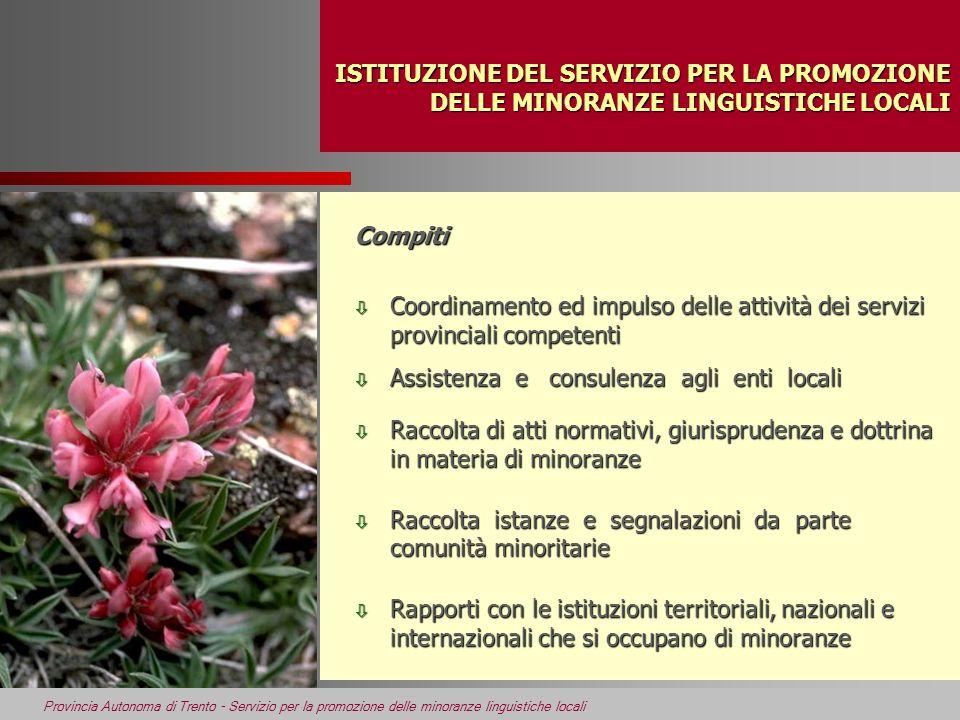 Provincia Autonoma di Trento - Servizio per la promozione delle minoranze linguistiche locali ISTITUZIONE DEL SERVIZIO PER LA PROMOZIONE DELLE MINORAN