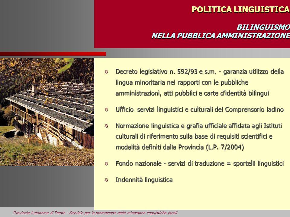 Provincia Autonoma di Trento - Servizio per la promozione delle minoranze linguistiche locali POLITICA LINGUISTICA BILINGUISMO NELLA PUBBLICA AMMINIST