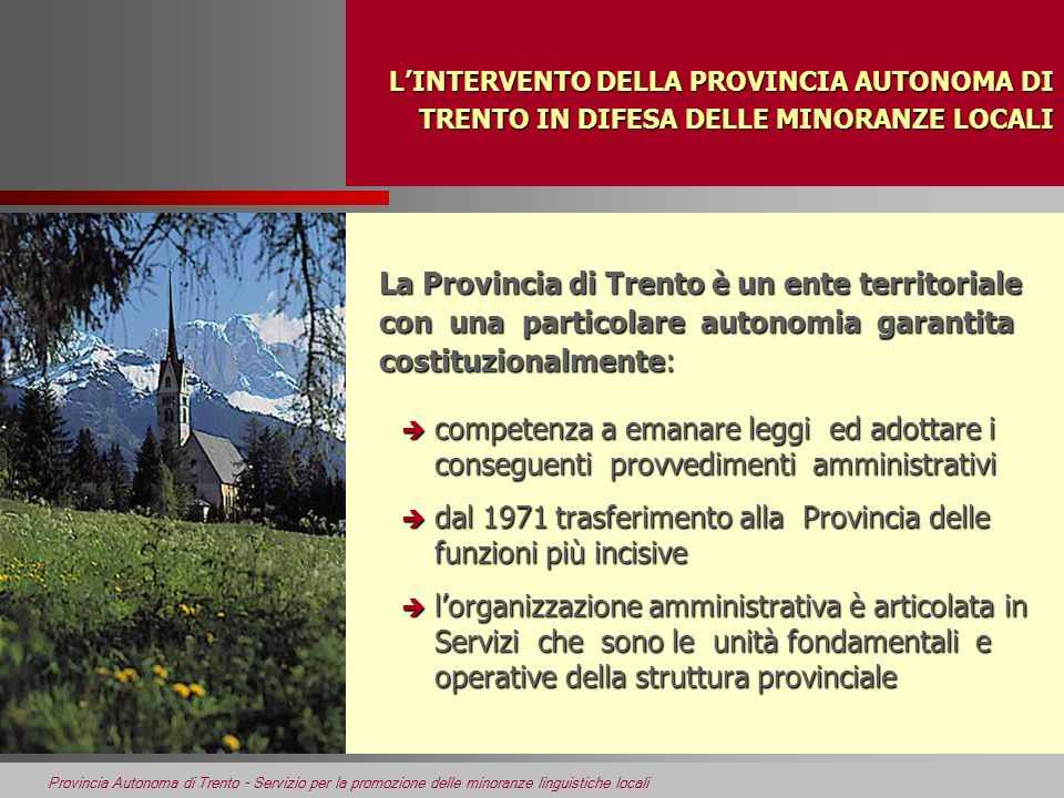 Provincia Autonoma di Trento - Servizio per la promozione delle minoranze linguistiche locali LINTERVENTO DELLA PROVINCIA AUTONOMA DI TRENTO IN DIFESA