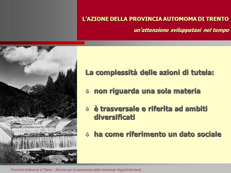 Provincia Autonoma di Trento - Servizio per la promozione delle minoranze linguistiche locali POLITICA LINGUISTICA TOPONOMASTICA n Legge provinciale n.
