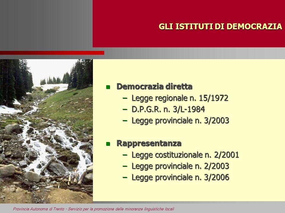 Provincia Autonoma di Trento - Servizio per la promozione delle minoranze linguistiche locali GLI ISTITUTI DI DEMOCRAZIA n Democrazia diretta –Legge r