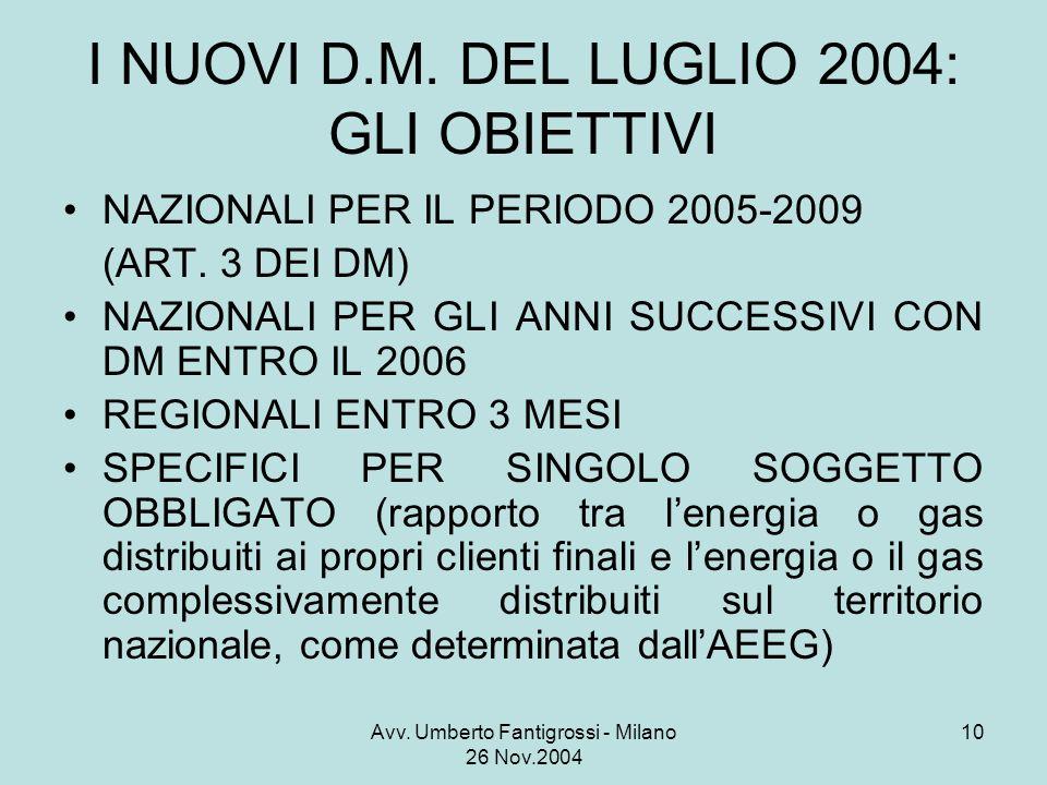 Avv. Umberto Fantigrossi - Milano 26 Nov.2004 10 I NUOVI D.M.