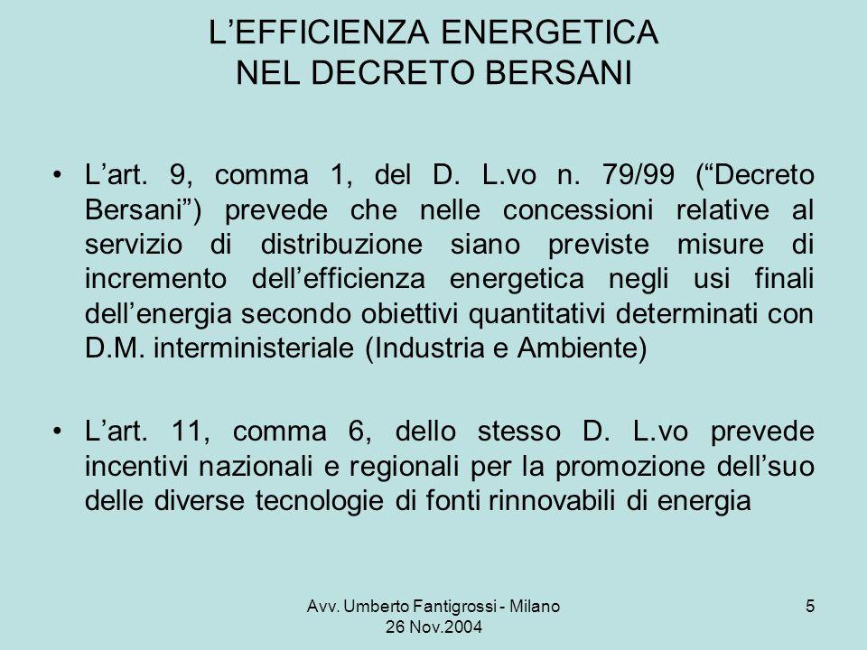 Avv. Umberto Fantigrossi - Milano 26 Nov.2004 5 LEFFICIENZA ENERGETICA NEL DECRETO BERSANI Lart.