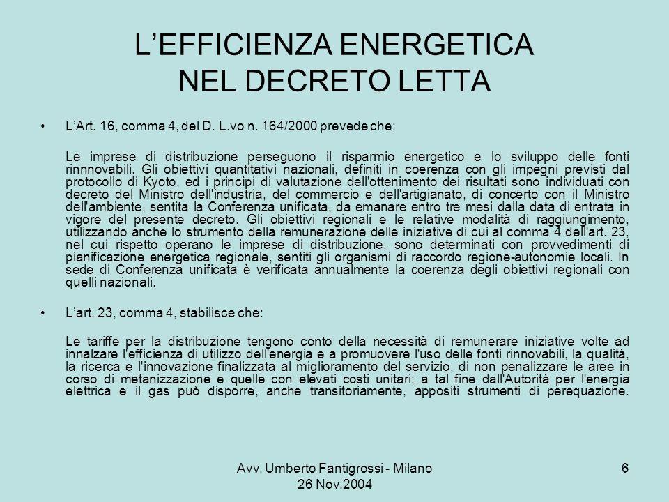 Avv. Umberto Fantigrossi - Milano 26 Nov.2004 6 LEFFICIENZA ENERGETICA NEL DECRETO LETTA LArt.